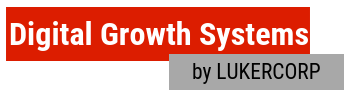 Digital Growth Systems by LUKERCORP